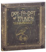 Dot-To-Dot of Tolkien. Reveal 45 Iconic Characters and Scenes from the Undying Lands and Beyond