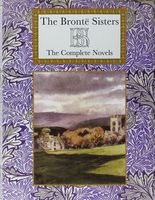 The Bronte Sisters. The Complete Novels