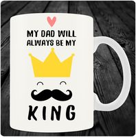 "Кружка ""My Dad will always be my King"""