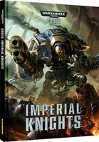"Warhammer 40.000. ""Codex: Imperial Knights"""