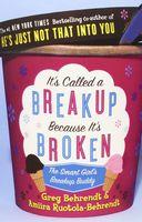 It's Called a Breakup Because It's Broken. The Smart Girl's Breakup Buddy