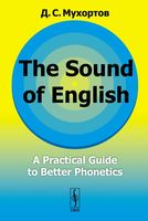 The Sound of English. A Practical Guide to Better Phonetics