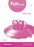 Fun With Fizz. Test Book. Primary 2