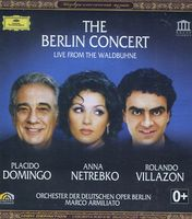 The Berlin Concert: Live from the Waldbuhne: Placido Domingo, Anna Netrebko, Rolando Villazon (Blu-Ray)