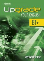 Upgrade Your English. B1+. Workbook