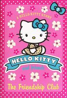 Hello Kitty and Friends. The Friendship Club