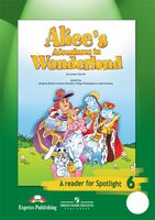 Alice in Wonderland. A Reader for Sportlight 6