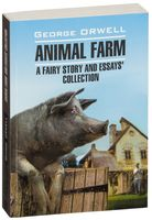 Animal Farm. A Fairy Story and Essays' Collection